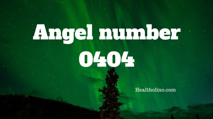 Angel Number 0404 – Meaning and Symbolism