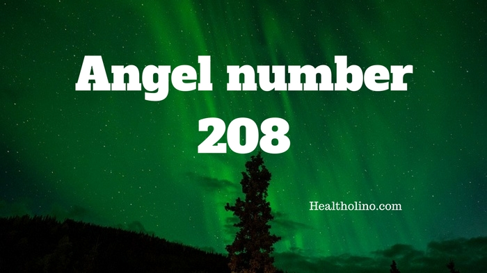 Angel Number 208 – Meaning and Symbolism