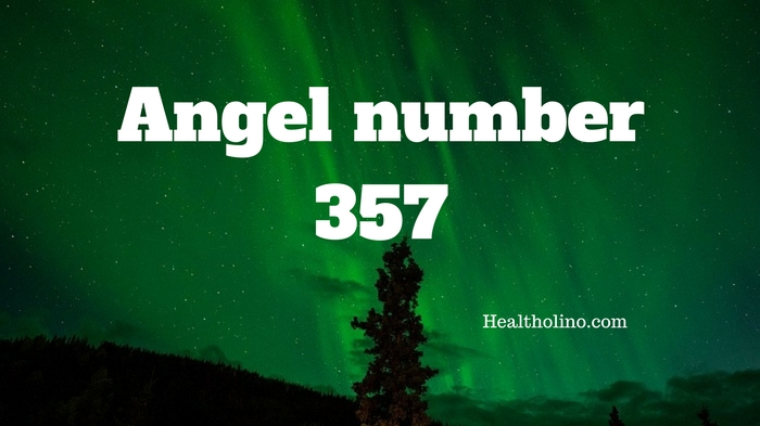 Angel Number 357 – Meaning and Symbolism