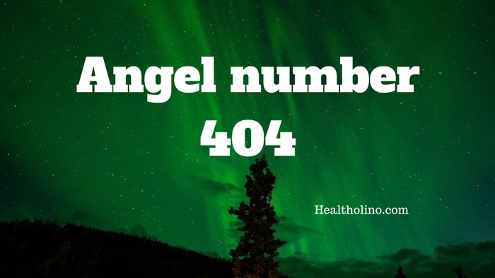 Angel Number 404 – Meaning and Symbolism