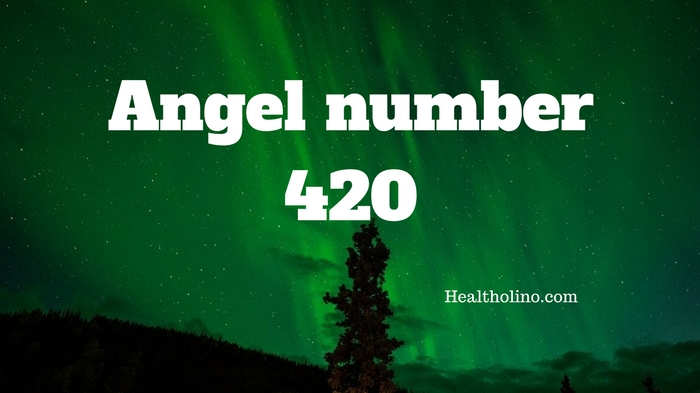 Angel Number 420 – Meaning and Symbolism