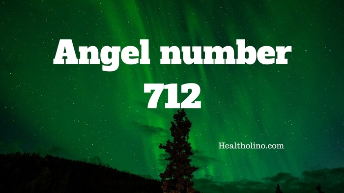 Angel Number 712 – Meaning and Symbolism
