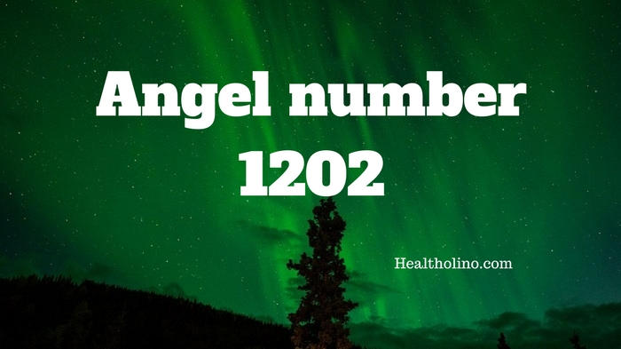 angel number 1202 meaning and symbolism